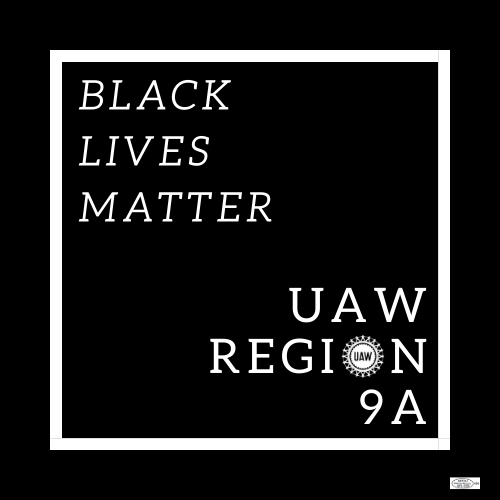Black Lives Matter UAW Region 9A